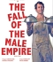 The Fall of the Male Empire - Angelo Cianci - France
